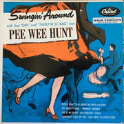 10'' - Pee Wee Hunt And His Orchestra - Swingin' Around