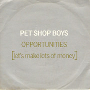 7'' - Pet Shop Boys - Opportunities (Let's Make Lots Of Money)