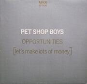 12inch Vinyl Single - Pet Shop Boys - Opportunities (Let's Make Lots Of Money)