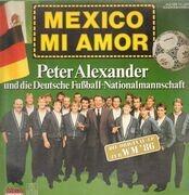 LP - Peter Alexander Und Die Fußball-Nationalmannschaft - Mexico Mi Amor