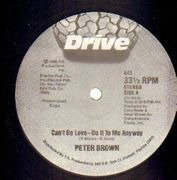 12'' - Peter Brown - Can't Be Love - Do It To Me Anyway - Promo