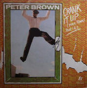 7inch Vinyl Single - Peter Brown - Crank It Up (Funk Town)