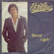 7inch Vinyl Single - Peter Cornelius - Bevor I Geh'
