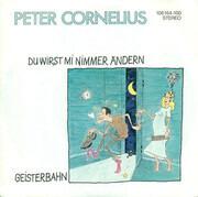 7inch Vinyl Single - Peter Cornelius - Du Wirst Mi Nimmer Ändern