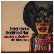 Double CD - Peter Green / Fleetwood Mac - Jumping At Shadows: The Blues Years