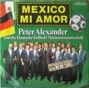 7'' - Peter Alexander, Die Fußball-Nationalmannschaft - Mexico Mi Amor