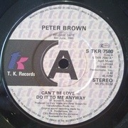 7'' - Peter Brown - Can't Be Love - Do It To Me Anyway