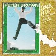 7'' - Peter Brown - Crank It Up (Funk Town)