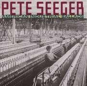 CD - Pete Seeger - American Industrial Ballads
