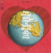 LP - Pete Seeger - Waist Deep In The Big Muddy And Other Love Songs