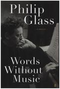 Book - Philip Glass - Words Without Music - A Memoir