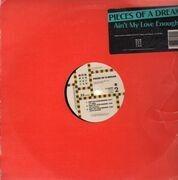 12'' - Pieces Of A Dream - Ain't My Love Enough