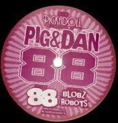12'' - Pig & Dan - 88