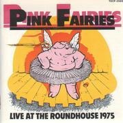 CD - Pink Fairies - Live At The Roundhouse 1975