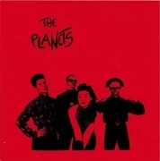 7'' - Planets - Cosmic Trash Pop Live - Red Sleeve