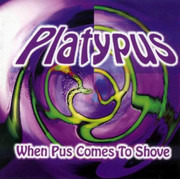 CD - Platypus - When Pus Comes To Shove