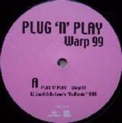 12'' - Plug 'N' Play - Warp 99 / Parade 2000