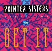 7'' - Pointer Sisters - Baby Come And Get It