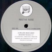 12'' - Positive Noise - A Million Miles Away (Long Distance Version)