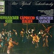 LP - Pyotr Ilyich Tchaikovsky , Leopold Ludwig , Symphonie-Orchester Des Bayerischen Rundfunks - Nussknacker Suite / Capriccio Italien / Slawischer Marsch