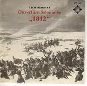 7inch Vinyl Single - Pyotr Ilyich Tchaikovsky - Ouverture Solennelle Capriccio '1812' Op. 49