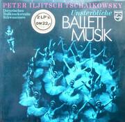 Double LP - Pyotr Ilyich Tchaikovsky - Unsterbliche Ballettmusik · Dornröschen · Nussknackersuite · Schwanensee - Gatefold