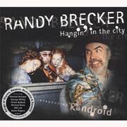 CD - Randy Brecker - Hangin' In The City - Digipak