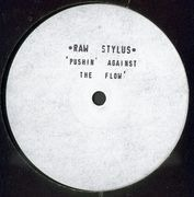 12'' - Raw Stylus - Pushin' Against The Flow'