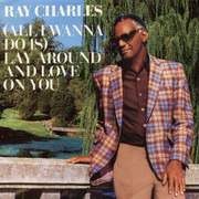 7inch Vinyl Single - Ray Charles - (All I Wanna Do Is) Lay Around And Love On You