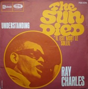7inch Vinyl Single - Ray Charles - The Sun Died 'Il Est Mort Le Soleil' / Understanding