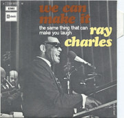 7inch Vinyl Single - Ray Charles - We Can Make It / The Same Thing That Can Make You Laugh