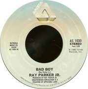 7inch Vinyl Single - Ray Parker Jr. - Bad Boy