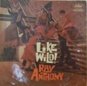 LP - Ray Anthony - Like Wild!