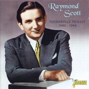 CD - Raymond Scott - Toonerville Trolley 1940-1944