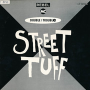 12'' - Rebel MC, Double Trouble - Street Tuff