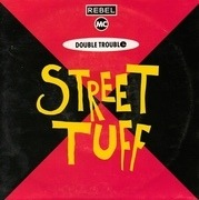7'' - Rebel MC & Double Trouble - Street Tuff