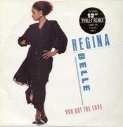 7'' - Regina Belle - you got the love