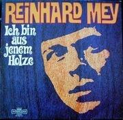LP - Reinhard Mey - Ich Bin Aus Jenem Holze - Red Label