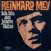 LP - Reinhard Mey - Ich Bin Aus Jenem Holze