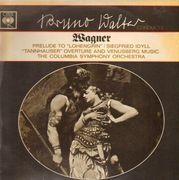 LP - Richard Wagner , Bruno Walter , Columbia Symphony Orchestra - Bruno Walter Conducts Wagner
