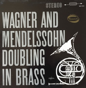 LP - Richard Wagner , Felix Mendelssohn-Bartholdy - Doubling In Brass, Musique Des Gardiens DE La Paix, Conductor Desire Dondeyne