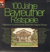 LP - Richard Wagner - 100 Jahre Bayreuther Festspiele - Historische Tondokumente Berühmter Wagner-Sänger - Gatefold With Booklet