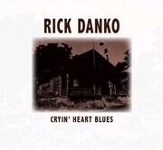 CD - Rick Danko - Cryin' Heart Blues - Digipak