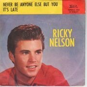 7inch Vinyl Single - Ricky Nelson - It's Late / Never Be Anyone Else But You - Original US. Picture Sleeve