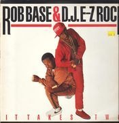 LP - Rob Base & DJ E-Z Rock - It Takes Two