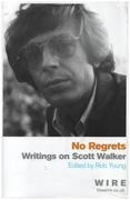 Book - Rob Young - No Regrets: Collected Pieces - Scott Walker