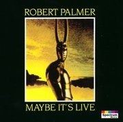 CD - Robert Palmer - Maybe It's Live