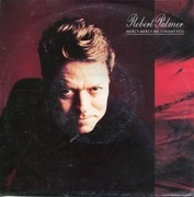 7inch Vinyl Single - Robert Palmer - Mercy Mercy Me / I Want You
