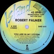 12'' - Robert Palmer - You Are In My System