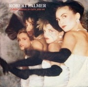 7inch Vinyl Single - Robert Palmer - I Didn't Mean To Turn You On